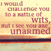 hazel: (challenge you to a battle of wits? never)