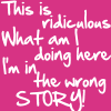 """ext_22429: """"This is ridiculous, what am I doing here, I'm in the wrong story"""" (Default)"""