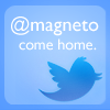 "starlady: Twitter quote: @magneto ""come home"" (my offer still stands)"