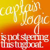 "azurelunatic: ""Captain Logic is not steering this tugboat"" (Captain Logic)"