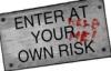 dadadadio: (enter at risk)