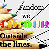 "megpie71: Tips of coloured pencils behind text: ""Fandom: we colour outside the lines"" (colour outside the lines)"