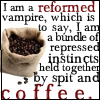 "balsamandash: quote:""I am a reformed vampire, which is to say, I am a bundle of repressed instincts held together by spit and coffee."" (book] reformed vampire)"