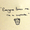 "balsamandash: quote: ""Everyone loves me. I'm a cupcake."" and doodle of a cupcake ({ncis} everybody loves cupcakes, s] i'm a cupcake)"