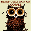tamarillow: picture of owl in coffee beans and cups, text 'night owls run on coffee' (nightowl)