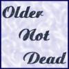 ride_4ever: (Older_Not_Dead)