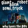 hradzka: (giant alien robot semi truck)