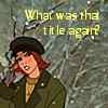 """graycardinal: Anya from """"Anastasia""""; """"What was that title again?"""" (rec, anya, title)"""