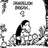 "petra: A cartoon penguin standing in dandelions thinking, ""Dandelion break."" (Bloom County - Dandelion Break)"