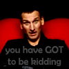"""randomling: Nine (Doctor Who) sits in the Big Brother chair with his eyebrows raised.  """"you have GOT to be kidding"""" (kidding)"""