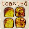 toastfic: (toasted)