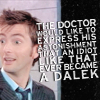 "shyfoxling: the Tenth Doctor, text ""The Doctor would like to express his astonishment that an idiot like that ever became a Dalek"" (doctor who humor (ten idiot dalek))"