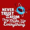 hoktauri_archive: (Never Trust an Atom)