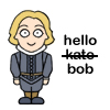 "trixieleitz: bob from Blackadder 2. Text ""hello <strike>kate</strike> bob (kate-short-for-bob)"