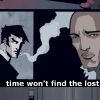 "thefourthvine: Two gloomy dudes, with the text ""Time won't find the lost."" (Time won't find the lost)"
