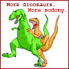 "thefourthvine: T-Rex and Utahraptor having buttsex, with the text, ""More dinosaurs. More sodomy."" (Dinosaurs and sodomy)"