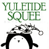 "thefourthvine: A weird festive creature. Text: ""Yuletide squee!"" (Yuletide Woot!)"