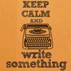 nerakrose: keep calm and write something (keep calm and write something)
