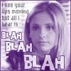 xdawnfirex: (BtVS - Buffy - Blah Blah Blah)