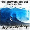 seeksadventure: (drowning deep)