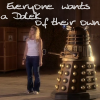 "mergatrude: Rose and dalek with text ""Everone wants a dalek of their own"" (dr who - dalek)"