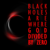 fish_echo: text: black holes are where God divided by zero (Misc-Black holes)