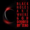 fish_echo: text: black holes are where God divided by zero (Misc-Black holes)