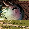 aurey09: (Betta George will f*#k you up.)