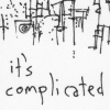 "cxcvi: Black on white, the words ""it's complicated"", in unconnected handwriting, below by complicated line art drawings (Complicated)"