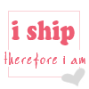 ladycallie: (I ship, I ship therefore i am)