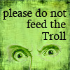 ysabetwordsmith: (don't feed, troll)