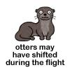 castalia: (Cabin Pressure - shifting otters)