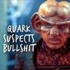 pooka_pest: (Quark Suspects Bullshit)