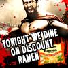 "red_trillium: 300 screenshot with package of Ramen that says ""Tonight We Dine on Ramen"" (Tonight We Dine on Ramen)"