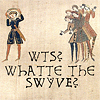 mediaevalist: (WTS, WTF, Whatte the swyve?)