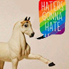 "midnightlights: A unicorn saying ""haters gonna hate"" in a rainbow speech bubble. (haters gonna hate)"