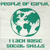 "midnightlights: A picture of the earth; text ""People of earth: I lack basic social skills."" (awkward)"