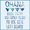 "heartisanawesomepower: Text on pale blue background: ""Ohana means family and family means no one gets left behind"". (ohana means family)"