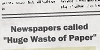 "rosefox: Fake newspaper headline: ""Newspapers called 'Huge Waste of Paper'"". (publishing, irony)"