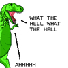 "midnightlights: T-Rex saying ""What the hell what the hell, ahhhhh"" (wtf)"