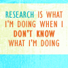 bedlamsbard: test: research is what I'm doing when I don't know what I'm doing (research (girlyb_icons))