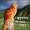 jamethiel: A majestic orange cat sits on a post in front of a beautiful green landscape. Text: I approve of this post (ApprovalCat)