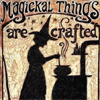 "celestineangel: A silhouette of a witch with the text: ""magical things are crafted"" (Spirituality - Magical Things)"