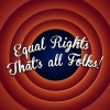 kerkevik_2014: (Equal Rights; That's All Folks!)