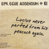serpentine: Epilogue Addendum #6 - Lucius never parted from his peacock again. (Silly - Lucius & Peacock Afterword)