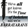 "zdenka: Knife with text ""We've all got knives. It's the Time of Isolation and we're BARRAYARANS"" (barrayarans)"