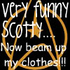 bookdragon01: (very funny scotty)