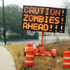 "mortalcity: Sign reading: ""CAUTION! ZOMBIES AHEAD!!!"" (zombies 