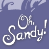 "violsva: The words ""Oh, Sandy!""; a reference to The Comfortable Courtesan (Oh Sandy)"