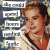 "ninamazing: Smiling dressed-up woman, wallpaper background, labelmaker-style text:  ""she could spend hours reading fanfic."" (she could spend hours reading fanfic)"